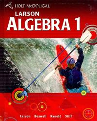 Holt Mcdougal Larson Algebra 1 (0th) edition 9780547315157 0547315155