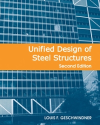 Unified Design Of Steel Structures 2nd Edition Textbook Solutions Chegg Com