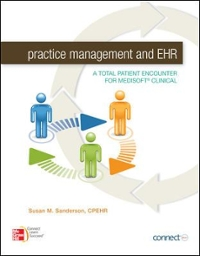 Practice Management and EHR: A Total Patient Encounter for Medisoft Clinical (1st) edition 9780073374949 0073374946