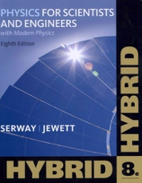 Physics for Scientists and Engineers with Modern, Hybrid (with Enhanced WebAssign Homework and eBook LOE Printed Access Card for Multi Term Math and Science) (8th) edition 113310360X 9781133103608