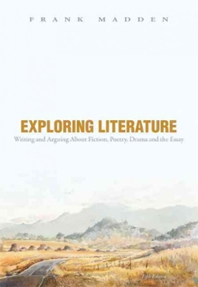 exploring literature writing and arguing about fiction poetry  exploring literature writing and arguing about fiction poetry drama and the essay 5th edition