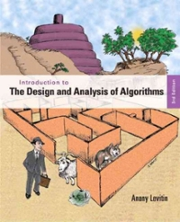 Introduction to the Design and Analysis of Algorithms (3rd) edition 0132316811 9780132316811