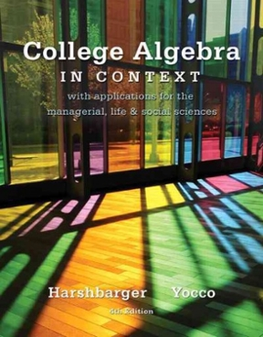 College algebra in context with applications for the managerial college algebra in context 4th edition 9780321756268 0321756266 fandeluxe Gallery