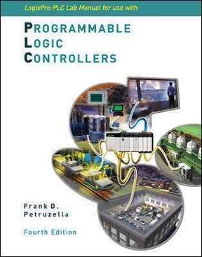logixpro plc lab manual for use w programmable logic controllers rh chegg com Siemens Programmable Logic Controller programmable logic controllers frank d petruzella lab activity manual solutions