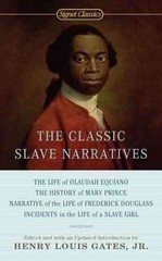 The Classic Slave Narratives 1st Edition 9780451532138 0451532139