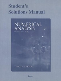 Chapter 1 2 Solutions Student Solutions Manual For Numerical Analysis 2nd Edition Chegg Com