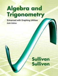 Algebra and Trigonometry Enhanced with Graphing Utilities (7th) edition 9780134269030 0134269030