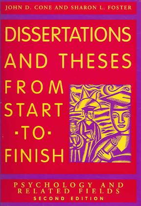 dissertations and theses from start to finish 2nd edition Table of contents for dissertations and theses from start to finish : psychology and related fields / john d cone and sharon l foster, available from the library of congress.