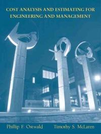 Cost Analysis and Estimating for Engineering and Management (1st) edition 0131421271 9780131421271