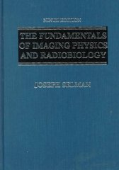 The Fundamentals of Imaging Physics and Radiobiology For the