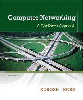 Computer networking a top down approach 6th edition rent computer networking 6th edition 9780132856201 0132856204 fandeluxe Choice Image