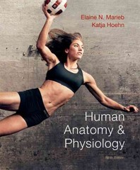 Human Anatomy & Physiology 9th Edition 9780321743268 0321743261