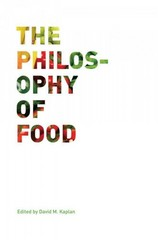 The Philosophy of Food 1st Edition 9780520269347 0520269349
