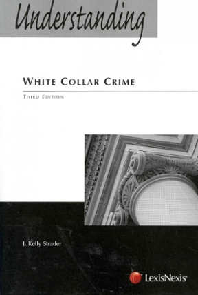 understanding white collar crime Refresh your understanding of white collar crime and criminal behavior with this informative chapter whether you're studying for an upcoming test.