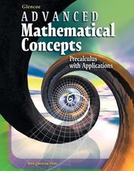 Advanced Mathematical Concepts: Precalculus with Applications, Student Edition 6th edition 9780078608612 0078608619