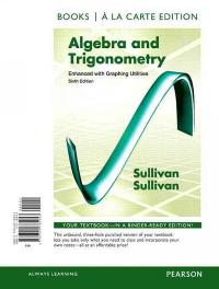 Algebra and Trigonometry Enhanced with Graphing Utilities, Books a la Carte Edition (6th) edition 0321785053 9780321785053
