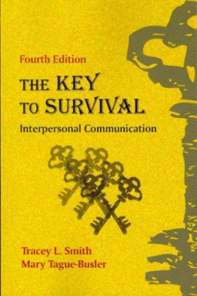 The key to survival interpersonal communication 4th edition rent the key to survival 4th edition 9781577667544 1577667549 fandeluxe Images