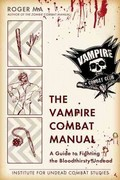 The Vampire Combat Manual 1st Edition 9780425247655 0425247651