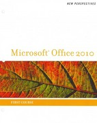 New Perspectives on Microsoft Office 2010, First Course 1st edition 9781133599517 1133599516
