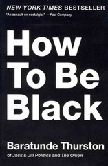 How to Be Black 1st Edition 9780062003225 0062003224