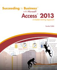 Succeeding in Business with Microsoft Access 2013 (1st) edition 9781305443488 1305443489