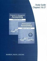 Study Guide, Chapters 16-27 for Warren/Reeve/Duchac's Financial & Managerial Accounting, 11th (12th) edition 9781285950815 128595081X