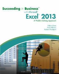 Succeeding in Business with Microsoft Excel 2013 (1st) edition 1285099141 9781285099149