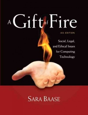 A Gift of Fire Social, Legal, and Ethical Issues for Computing ...