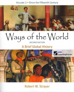 ways of the world second edition Ways of the world with sources for ap, second edition by robert w strayer, 9780312583507, available at book depository with free delivery worldwide.