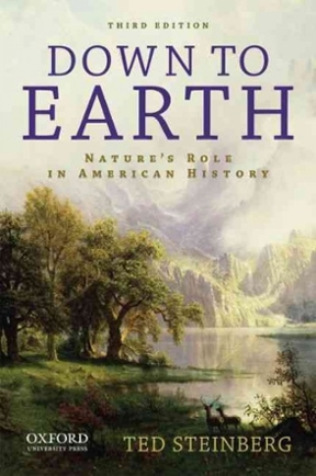 Down To Earth Nature S Role In American History Rd Edition