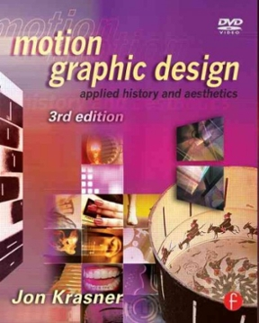 Motion Graphic Design 3rd edition. Applied History and Aesthetics