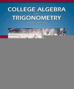 College Algebra And Trigonometry 3rd Edition Rent 9780201755251