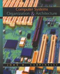 Computer Systems Organization and Architecture (1st) edition 0201612534 9780201612530