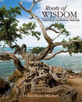 Roots of wisdom a tapestry of philosophical traditions 7th edition roots of wisdom 7th edition 9781285197128 1285197127 fandeluxe Image collections