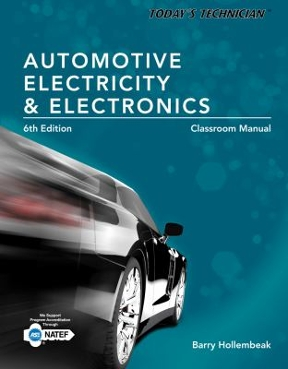 Today's Technician: Automotive Electricity and Electronics ...