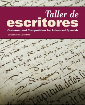 Taller de escritores grammar and composition for advanced spanish taller de escritores 0 9781617671005 1617671002 fandeluxe Images