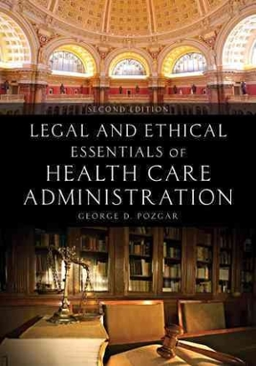 Legal and ethical essentials of health care administration 2nd legal and ethical essentials of health care administration 2nd edition fandeluxe Gallery