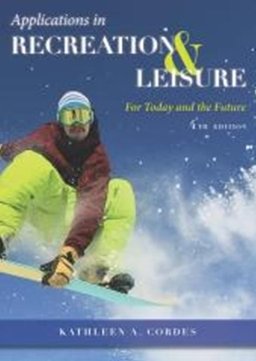 Applications in recreation and leisure for today and the future applications in recreation and leisure 4th edition 9781571677006 1571677003 fandeluxe Choice Image