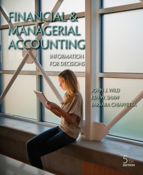 Financial and managerial accounting information for decisions 5th financial and managerial accounting 5th edition 9780078025600 0078025605 view textbook solutions fandeluxe Image collections