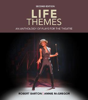 Life themes an anthology of plays for the theatre 2nd edition rent life themes 2nd edition 9781285463575 1285463579 fandeluxe Gallery