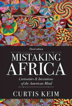curtis keim mistaking africa Mistaking africa is a book about what africa is not it presents the stereotype misrepresentation of africa by the americans the book consists of four parts: part one has two chapters, part two has four chapters, part three has four chapters and part four has just two chapters.
