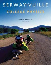 College Physics, Volume 1 (10th) edition 1285737032 9781285737034
