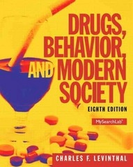 Drugs, Behavior, and Modern Society 8th Edition 9780205959334 0205959334