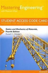 MasteringEngineering with Pearson eText -- Standalone Access Card -- for Statics and Mechanics of Materials (4th) edition 0133454680 9780133454680