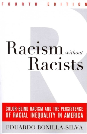 Racism Without Racists 4th Edition Color Blind And The Persistence Of Racial Inequality In America