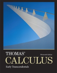 Thomas Calculus 13th Edition Textbook Solutions Chegg Com