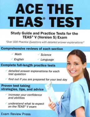 Ace the TEAS Test Study Guide and Practice Tests for the ...