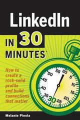 Linkedin in 30 minutes how to create a rock solid linkedin profile linkedin in 30 minutes malvernweather Gallery