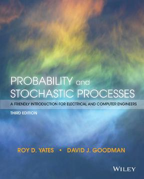 Probability and stochastic processes a friendly introduction for probability and stochastic processes 3rd edition 9781118324561 1118324560 view textbook solutions fandeluxe Choice Image