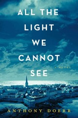 All the Light We Cannot See 1st Edition 9781476746586 1476746583